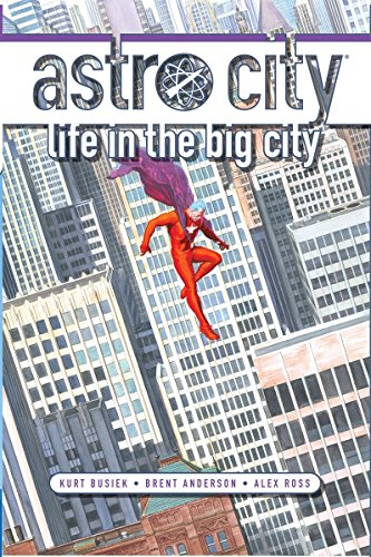 Astro City: Life in the Big City (New Edition) (Astro City Life In The Big City)