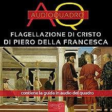 Flagellazione di Cristo di Piero della Francesca: Audioquadro