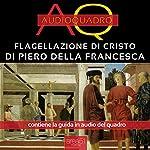 Flagellazione di Cristo di Piero della Francesca   Cristian Camanzi