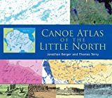 Canoe Atlas of the Little North, Jonathan Berger and Thomas Terry, 1550464965