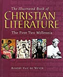 img - for The Illustrated Book of Christian Literature: The First Two Millennia book / textbook / text book