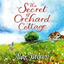The Secret of Orchard Cottage Hörbuch von Alex Brown Gesprochen von: Gabrielle Glaister