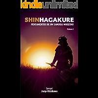 Shinhagakure Volume 1: Pensamentos de um Samurai Moderno (SHIN HAGAKURE)