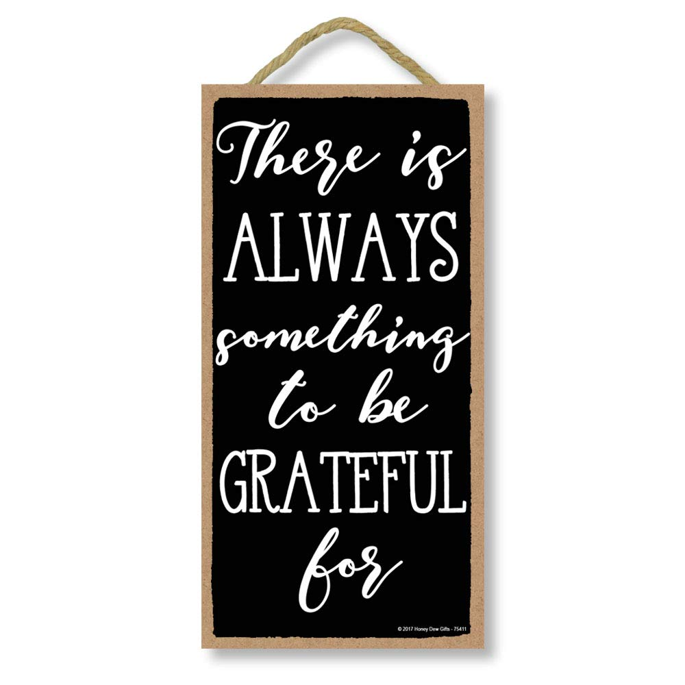 Honey Dew Gifts There is Always Something to be Grateful for 5 inch by 10 inch Hanging Wall Art, Decorative Wood Sign…