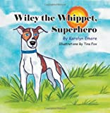 Wiley the Whippet, Superhero, Karolyn Emore, 1618976397