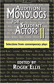 Audition Monologs for Student Actors II: Selections from Contemporary Plays by Roger Ellis (2001-09-01)