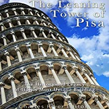 The Leaning Tower of Pisa: The History and Legacy of Italy's Most Unique Building Audiobook by  Charles River Editors Narrated by Jim D Johnston