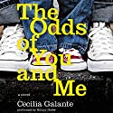 The Odds of You and Me: A Novel Audiobook by Cecilia Galante Narrated by Hillary Huber