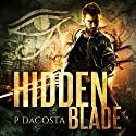 Hidden Blade: Soul Eater Series, Book 1 Audiobook by Pippa DaCosta Narrated by Paul Woodson
