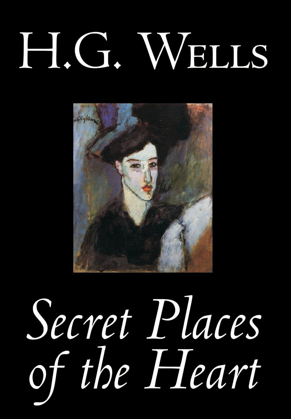 Download Secret Places of the Heart by H. G. Wells, Fiction, Classics PDF