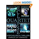 Eclipse Quartet: 4 Psychological Thrillers: Thriller Foursome of Kidnap, Paranoia, Obsession and Emotional Blackmail