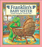 Franklin's Baby Sister, Paulette Bourgeois, 1550747940