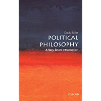 Political Philosophy: A Very Short Introduction (Very Short Introductions Book 97) (English Edition)