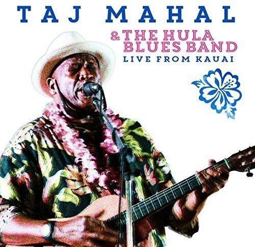 - Taj Mahal and the Hula Blues Band: Live From Kauai