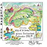 2019 Calendar Switzerland, Walking the Way of St. James: Sketches of walking across Switzerland on the pilgrim path to Santiago, Spain