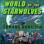 World of the Starwolves: Starwolf, Book 3 | Edmond Hamilton