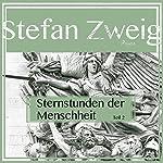 Sternstunden der Menschheit 2   Stefan Zweig
