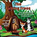 The Talking Trees: Atlas and Artesia Series, Book 1 | Alana Bailey