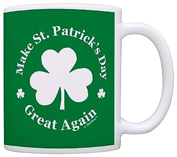 Amazoncom Funny Coffee Mugs Make St Patricks Day Great Again