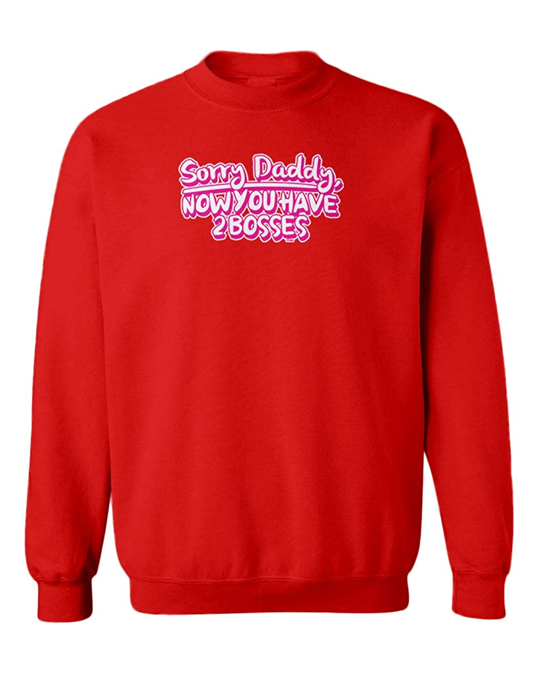 Now You Have 2 Bosses Youth Fleece Crewneck Sweater Sorry Daddy