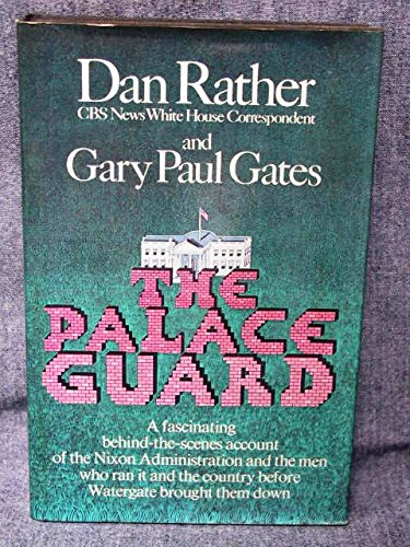 Book cover from The Palace Guard by Dan Rather