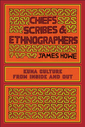Chiefs, Scribes, and Ethnographers: Kuna Culture from Inside and Out (William & Bettye Nowlin Series in Art, History