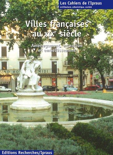Villes françaises au XIXe siècle. Aménagement, extension et embellissemnt