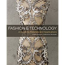 Fashion and Technology: A Guide to Materials and Applications