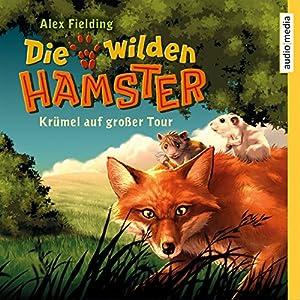 Krümel auf großer Tour (Die wilden Hamster 1) Hörbuch
