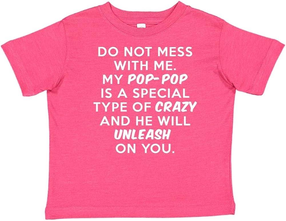 Do Not Mess with Me Toddler//Kids Short Sleeve T-Shirt My Pop-Pop is Crazy