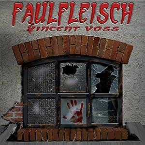 Faulfleisch 3 Hörbuch