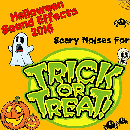 Halloween Sound Effects 2016: Scary Noises for Trick