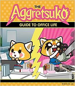 cb3e3e82b The Aggretsuko Guide To Office Life: Sanrio: 9781452171524: Books -  Amazon.ca
