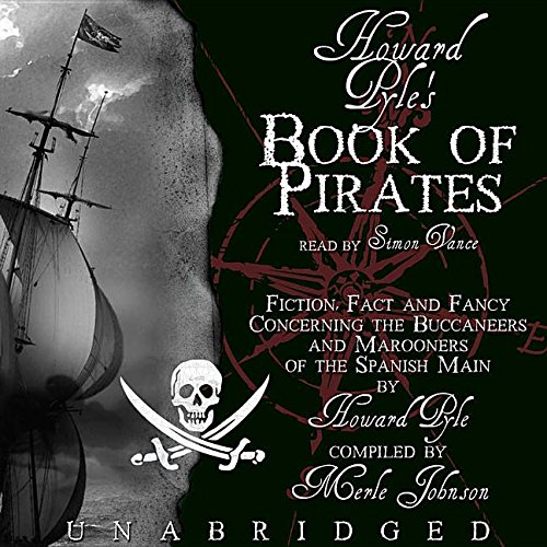 Howard Pyle's Book of Pirates: Fiction, Fact And Fancy Concerning the Buccaneers And Marooners of the Spanish Main, Library Edition pdf epub