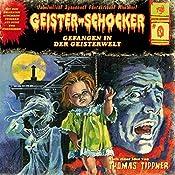 Gefangen in der Geisterwelt (Geister-Schocker 0) | Thomas Tippner