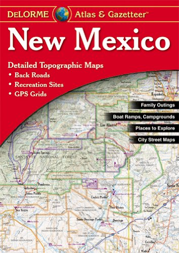 (DeLorme® New Mexico Atlas & Gazetteer (Delorme Atlas & Gazetteer))