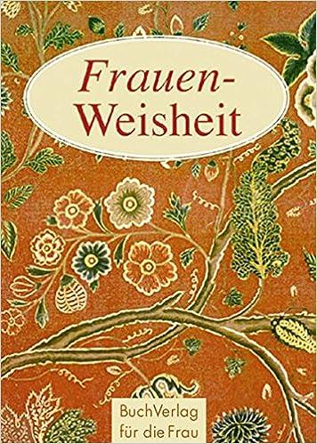 Frauen-Weisheit: Schriftstellerinnen aus aller