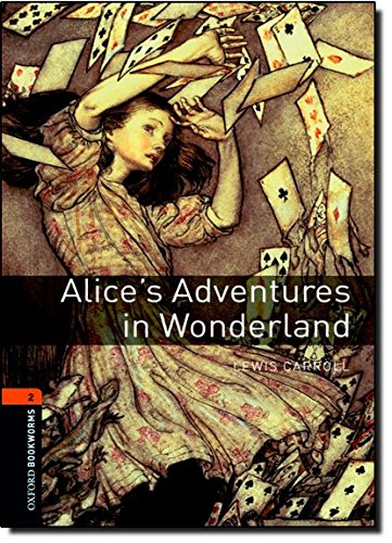 Oxford Bookworms Library: Alice's Adventures in Wonderland: Level 2: 700-Word Vocabulary by Oxford University Press