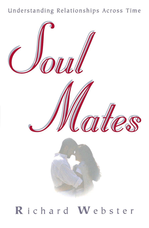 Soul Mates: Understanding Relationships Across Time pdf