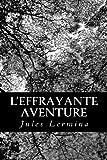 L' Effrayante Aventure, Jules Lermina, 1480153273