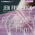 Revealed to Him | Jen Frederick