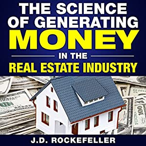 The Science of Generating Money in the Real Estate Industry Audiobook