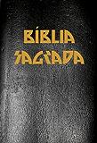 A Bíblia Sagrada Completa com Índice Ativo e Touch, na nova Ortografia da Língua Portuguesa na Tradução de João Ferreira de Almeida (Portuguese Edition)