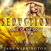 Seduction: Curse of the Gods, Book 3   Jane Washington, Jaymin Eve