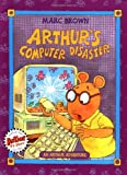 Arthur's Computer Disaster, Marc Brown, 0316105341