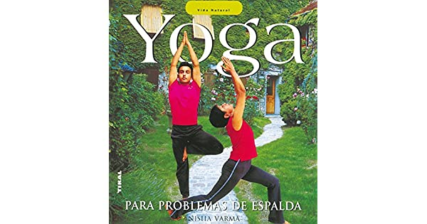 Amazon.com: YOGA PARA PROBLEMAS DE ESPALDA (VIDA NATURAL ...