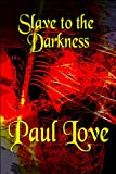Slave to the Darkness, Paul Love, 1608361969