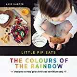 eat by color - Little Pip Eats: The Colours of the Rainbow: Recipes to help your child eat adventurously