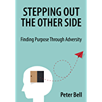 Stepping Out the Other Side: Finding Purpose Through Adversity