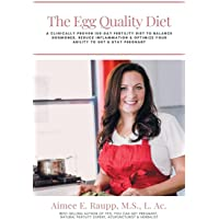 The Egg Quality Diet: A clinically proven 100-day fertility diet to balance hormones, reduce inflammation, improve egg…